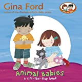 img - for Animal Babies: A Lift-the-Flap Book (Ella & Tom Lift the Flap Book) by Gina Ford (2008-02-07) book / textbook / text book