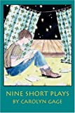 Nine Short Plays, Carolyn Gage, 1432720252