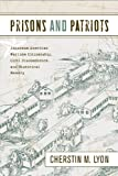 Prisons and Patriots, Cherstin Lyon, 1439901864