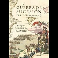 La guerra de Sucesión en España (1700-1714) (Spanish Edition)