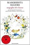 Orgoglio di classe : piccolo manuale di autostima per la scuola italiana e chi la frequenta