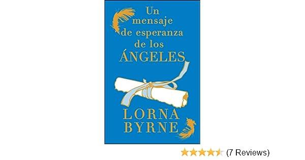 Un mensaje de esperanza de los ángeles (Spanish Edition) - Kindle edition by Lorna Byrne. Religion & Spirituality Kindle eBooks @ Amazon.com.