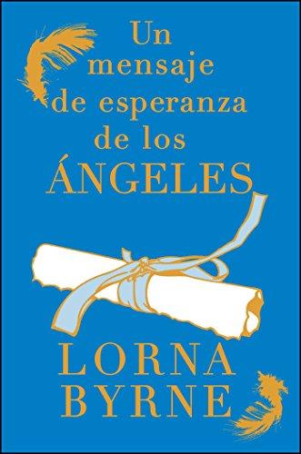 Un mensaje de esperanza de los ángeles (Spanish Edition) by [Byrne, Lorna