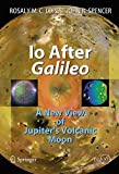 img - for IO After Galileo: A New View of Jupiter's Volcanic Moon (Springer Praxis Books) (2006-09-20) book / textbook / text book