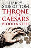 img - for Blood and Steel (Throne of the Caesars) book / textbook / text book