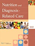 Nutrition and Diagnosis-Related Care 7th Edition