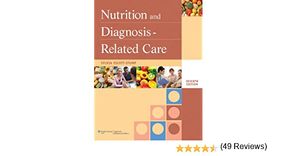 Nutrition and diagnosis related care nutrition and diagnosis nutrition and diagnosis related care nutrition and diagnosis related care escott stump 9781608310173 medicine health science books amazon fandeluxe Image collections
