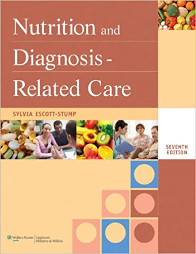 Nutrition and diagnosis related care nutrition and diagnosis nutrition and diagnosis related care nutrition and diagnosis related care escott stump 7th edition fandeluxe Choice Image
