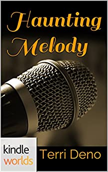 The Callaways: Haunting Melody (Kindle Worlds Novella) (Melody of Love Book 2) by [Deno, Terri]