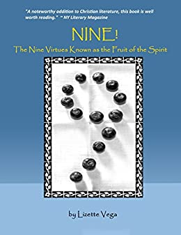 NINE!: The Nine Virtues Known as the Fruit of the Spirit by [VEGA, LIZETTE]