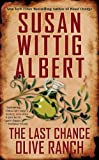 The Last Chance Olive Ranch (China Bayles Mystery) by  Susan Wittig Albert in stock, buy online here