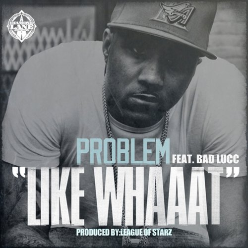 Like Whaaat (feat. Bad Lucc) -...