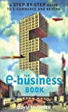 The E-Business Book, Dayle M. Smith and Thomas J. Housel, 1576600483