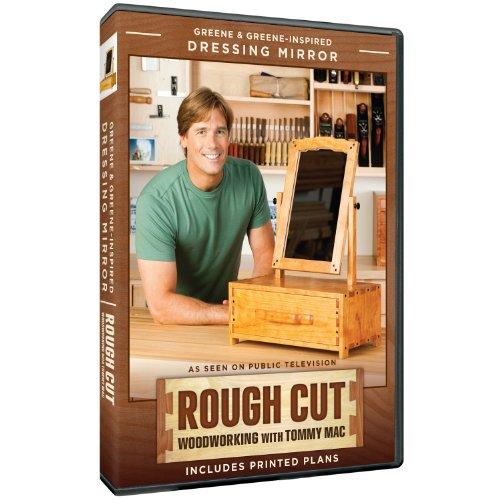 - Rough Cut Season 2: Woodworking with Tommy Mac: Greene & Greene-Inspired Dressing Mirror