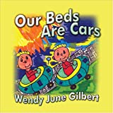 Our Beds Are Cars, Wendy June Gilbert, 1604417498