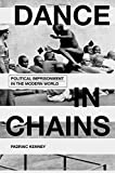img - for Dance in Chains: Political Imprisonment in the Modern World book / textbook / text book