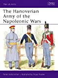The Hanoverian Army of the Napoleonic Wars: 1789-1816 (Men-at-Arms)