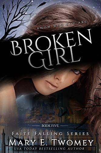 Broken Girl: A Fantasy Adventure (Faite Falling Book -