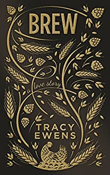 Brew: A Love Story by [Ewens, Tracy]