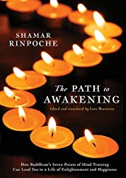 The Path To Awakening: How Buddhism's Seven Points of Mind Training Can Lead You to a Life of Enlightenment and Happiness