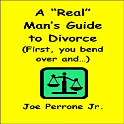 A 'Real' Man's Guide to Divorce