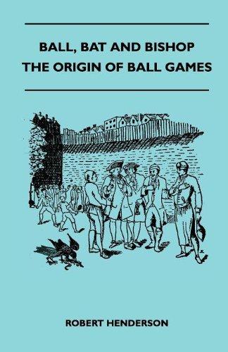 Ball, Bat And Bishop - The Origin Of Ball Games