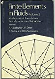 img - for Finite Elements in Fluids, Mathematical Foundations, Aerodynamics and Lubrication (Wiley Series in Numerical Methods in Engineering) (Volume 2) book / textbook / text book
