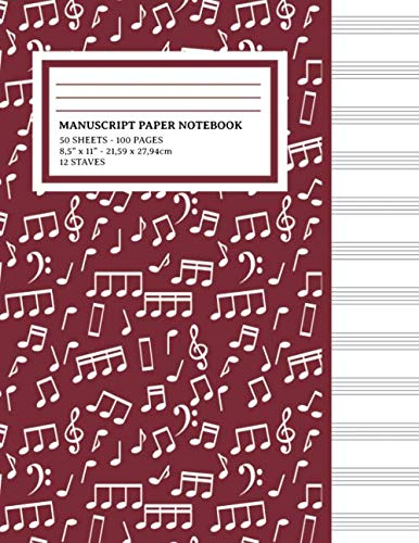 Manuscript Paper Notebook: Musical Notes Red Cover, 12 Staff Music Paper, Blank Music Sheets 8.5