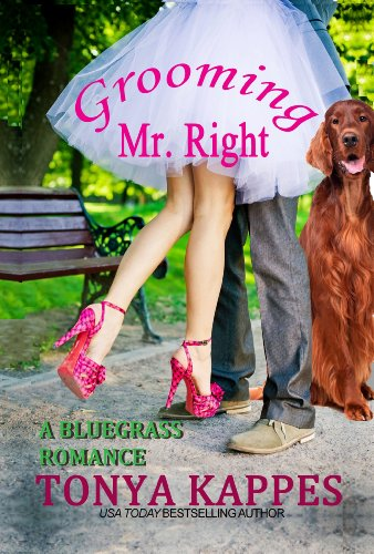 Grooming Mr. Right : A Cozy Romance (A Bluegrass Romance Book One)