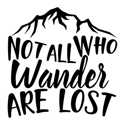 Not All Who Wander are Lost Vinyl Decal Sticker | Cars Trucks Vans SUVs Windows Walls Cups Laptops | Black | 5.5 Inch | KCD2425B: Automotive