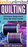 Quilting: Ultimate Beginners Step-By-...