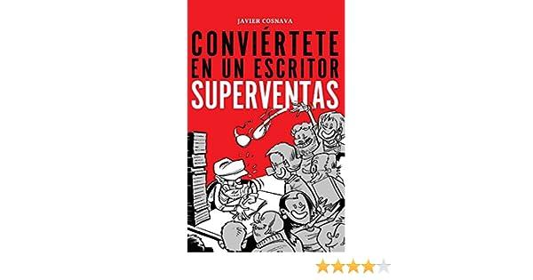 Amazon.com: CONVIÉRTETE EN UN ESCRITOR SUPERVENTAS: Nueva versión con 13 ilustraciones de dibujantes de la revista El Jueves (Spanish Edition) eBook: Javier ...
