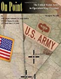 On Point: the United States Army in Operation IRAQI FREEDOM, Gregory Fontenot and E. Degen, 1470084201
