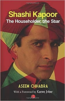 Book Shashi Kapoor: The Householder, the Star by Aseem Chhabra (2015-05-07)