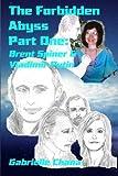 The Forbidden Abyss Part One: Brent Spiner & Vladimir Putin