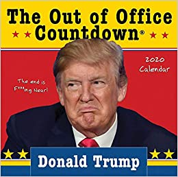 Donald Trump Calendar 2020 2020 Donald Trump Out of Office Countdown Boxed Calendar: Counting