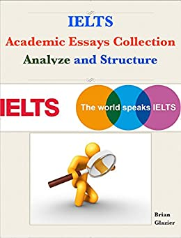essay structure for academic ielts Ielts essay structures knowing how to structure your ielts writing task 2 essay is an essential skill that can make the difference between the getting and not getting the band score you deserve with that in mind, we have outlined the most common ielts writing task 2 structures below.
