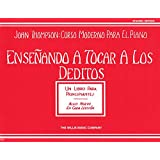 Ensenando A Tocar A Los Deditos Teaching Little Fingers To Play (John Thompson: Curso Moderno Para El Piano)
