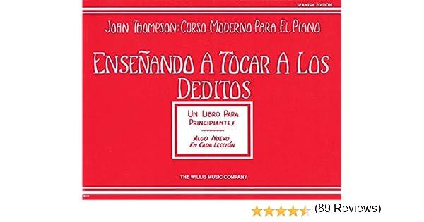Ensenando A Tocar A los Deditos John Thompson: Curso Moderno Para ...