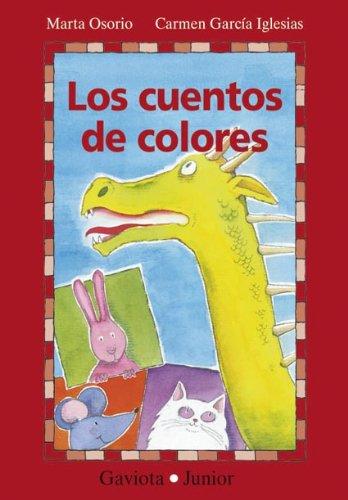 Read Online Los Cuentos De Colores/ The Stories of Colors (Coleccion Gaviota Junior) (Spanish Edition) pdf
