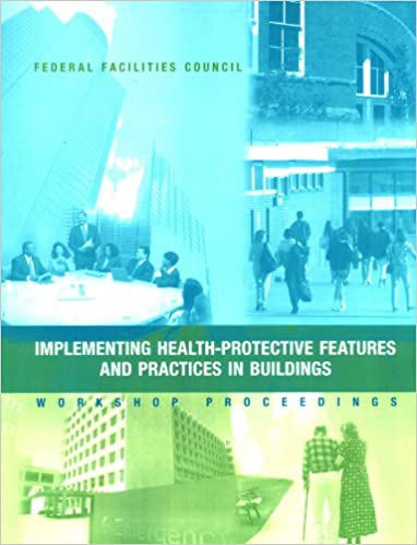 Ebook downloads paul washer Implementing Health-Protective Features and Practices in Buildings: Workshop Proceedings -- Federal Facilities Council Technical Report Number 148 (No. 148) (Spanish Edition) PDF PDB