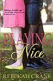Playing Nice, Rebekah Crane, 0985895659