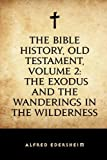 img - for The Bible History, Old Testament, Volume 2: The Exodus and the Wanderings in the Wilderness book / textbook / text book