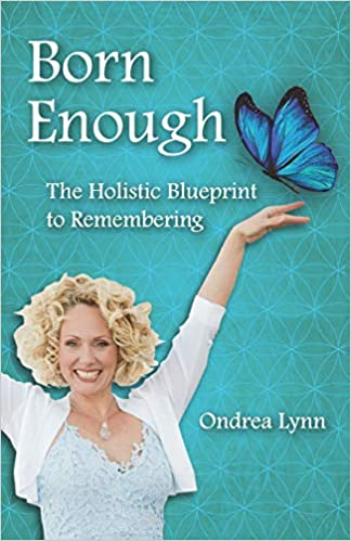 The Born Enough: The Holistic Blueprint to Remembering by Ondrea Lynn travel product recommended by Ondrea Lynn on Pretty Progressive.