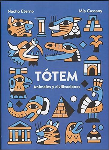 Tótem. Animales y civilizaciones: Amazon.es: Mia Cassany Biosca ...