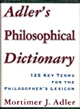 Adler's Philosophical Dictionary, Mortimer J. Adler, 0684803607
