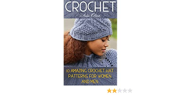 Crochet: 10 Amazing Crochet Hat Patterns For Women And Men - Kindle ...