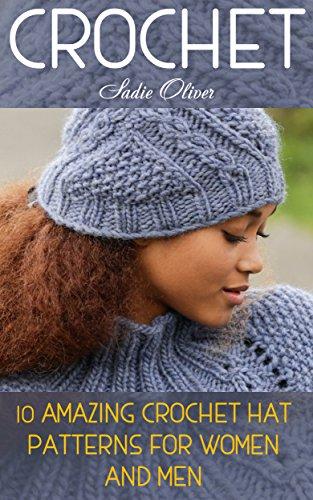 Crochet: 10 Amazing Crochet Hat Patterns For Women And Men - Kindle ...