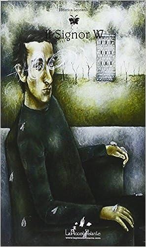 Il Signor W. - Federica Leonardi