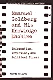 img - for Emanuel Goldberg and His Knowledge Machine: Information, Invention, and Political Forces (New Directions in Information Management) book / textbook / text book
